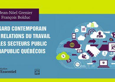 Publication – Un regard contemporain sur les relations du travail dans les secteurs public et parapublic québécois