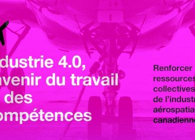 Publication – Industrie 4.0, l'avenir du travail et des compétences. Renforcer les ressources collectives de l'industrie aérospatiale canadienne