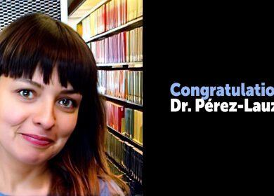 Congratulations – Dr. Pérez-Lauzon !