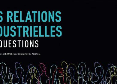 Publication – Les relations industrielles en questions