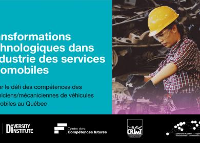 Publication – Les transformations technologiques dans l'industrie des services automobiles. Relever le défi des compétences des mécaniciens et mécaniciennes de véhicules automobiles au Québec